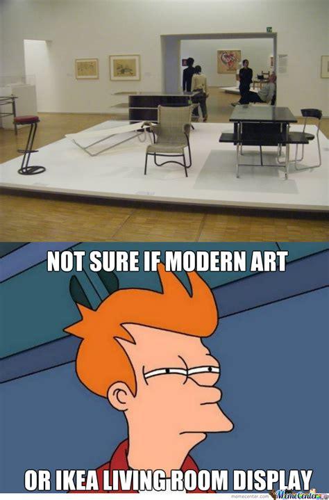 Modern Art Meme - ikea or french modern art museum by thatguyxlr meme center
