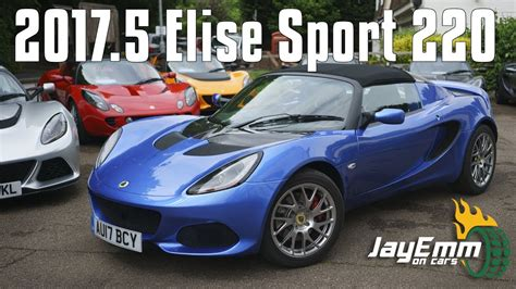 the new lotus the new my17 5 lotus elise sport 220 review