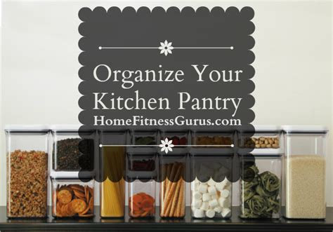 organize your kitchen organize your kitchen pantry 7 for an organized