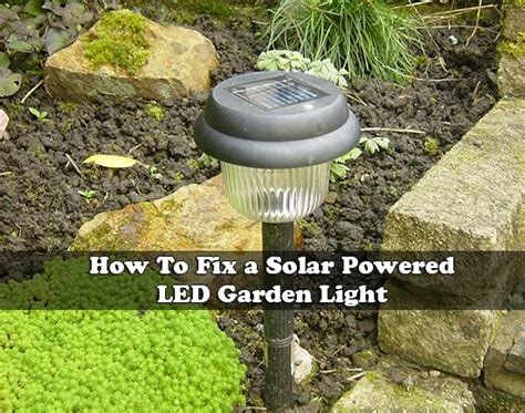 how to fix led lights how to fix a solar powered led garden light