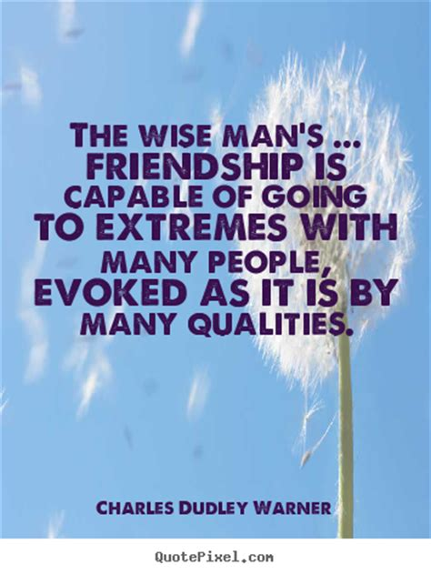 the wise man s friendship is capable of going to