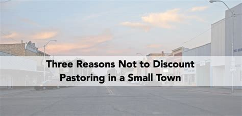Reasons Not To Worship by Three Reasons Not To Discount Pastoring In A Small Town