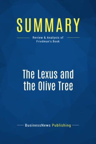 the olive book review summary the lexus and the olive tree review and analysis of friedman s book 9782512003625