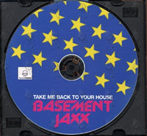 take me take me back to your bed basement jaxx take me back to your house cd rare records