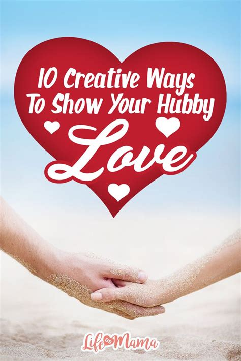 7 Ways To Show Your Creativity by 10 Creative Ways To Show Your Hubby Small Things