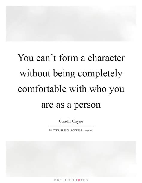being comfortable with who you are candis cayne quotes sayings 6 quotations