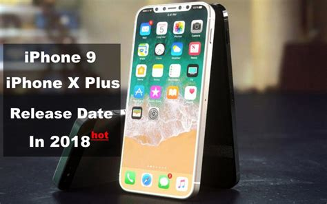apple iphone 9 and iphone x plus release date in 2018