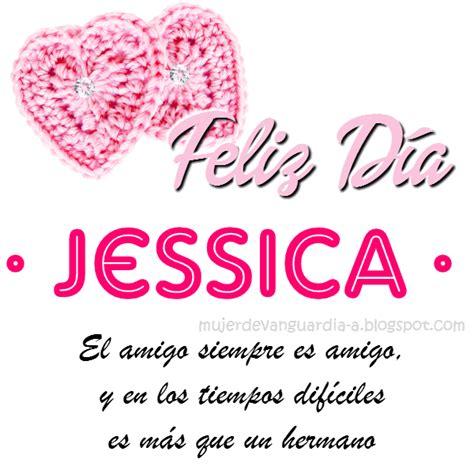 imagenes de feliz cumpleaños amiga jessica tarjeta de feliz d 237 a amiga con nombre de mujer letras j
