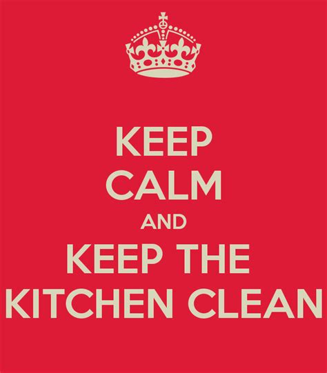 keep kitchen clean keep calm and keep the kitchen clean poster lallimona