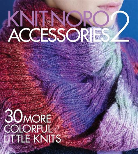 knit accessories knit noro accessories 2 book review with excerpted pattern