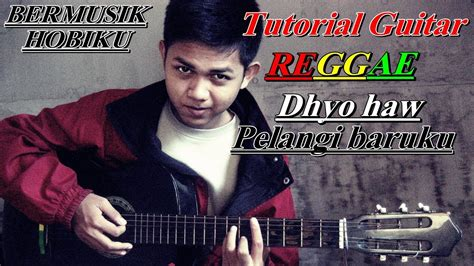 cara bermain gitar versi reggae cara bermain guitar reggae lagu pelangi baruku dengan 4