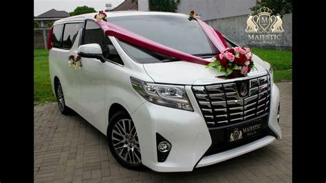 Wedding Car Alphard by All New Alphard 2016 Majestic Wedding Car Rental Mobil