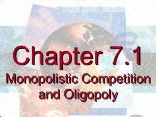 chapter 7 section 3 monopolistic competition and oligopoly ppt chapter 9 monopoly oligopoly and monopolistic