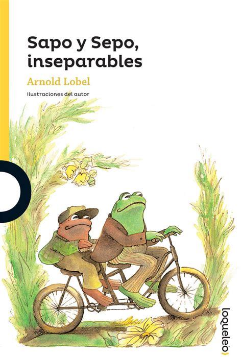 libro sapo y sepo inseparables sapo y sepo inseparables