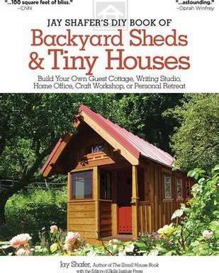 jay shafer s diy book of backyard sheds and tiny houses