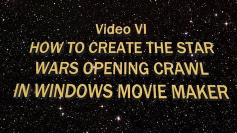 How To Create The Star Wars Opening Crawl In Windows Movie Maker Youtube Wars Crawl Powerpoint
