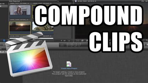 final cut pro compound clip final cut pro x 20 compound clips youtube