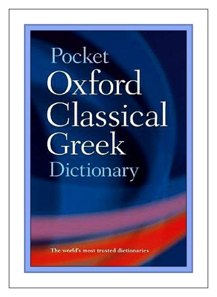 libro the pocket oxford classical review of the pocket oxford classical greek dictionary for general users for researchers in