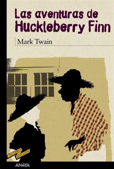 libro las aventuras de huk comprar libro las aventuras de huckleberry finn