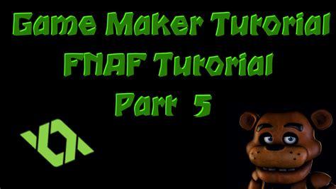 fnaf fan game creator game maker tutorial fnaf fan game 5 youtube