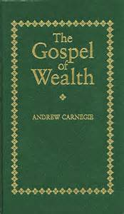 Andrew Carnegie 1889 Essay The Gospel Of Wealth by Carnegie And The Gospel Of Wealth Social Studies And History S