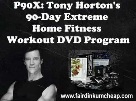 p90x tony horton s 90 day home fitness workout