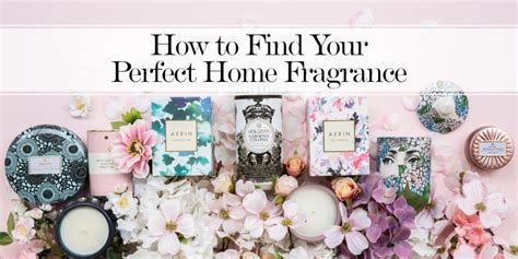 find your perfect home how to find your perfect home fragrance the luxpad