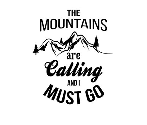 Mountains Are Calling quot the mountains are calling and i must go quot travel mugs by