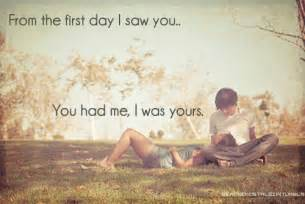 Sayings first day saw you yours love love quotes love quote cute