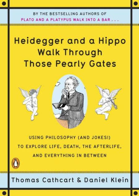 heidegger and a hippo walk through those pearly gates using philosophy and jokes to explore
