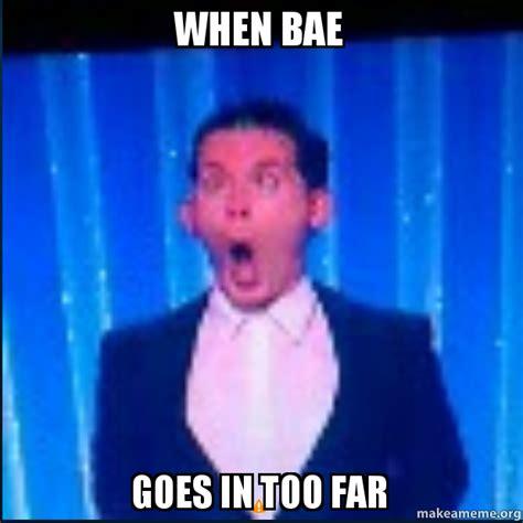 Bae Meme - when bae memes