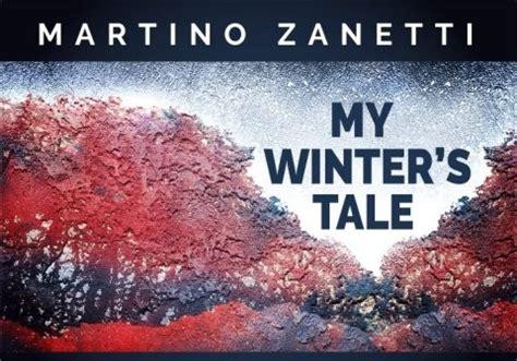 My Winter Tale my winter s tale mostra di martino zanetti albergo
