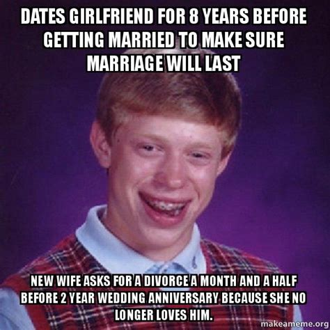Wedding Anniversary Meme - dates girlfriend for 8 years before getting married to
