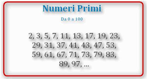 tavole dei numeri primi quali sono i quot numeri primi quot e cosa sono come si calcolano