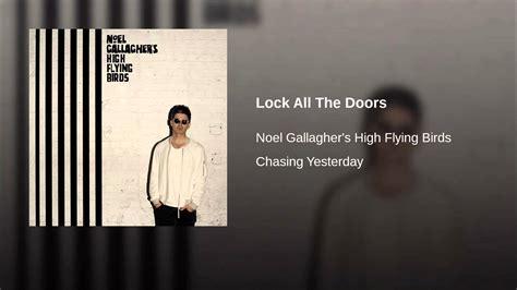 noel noel testo lock all the doors noel gallagher testo e
