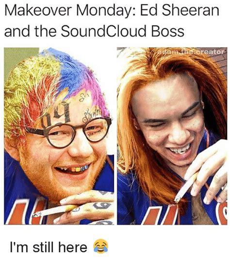 6ix9ine soundcloud makeover monday ed sheeran and the soundcloud boss eator i