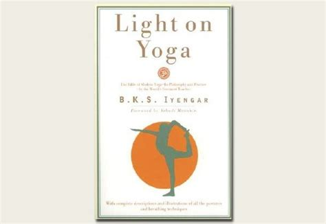 light on yoga the give more than you receive that is the by b k s iyengar like success