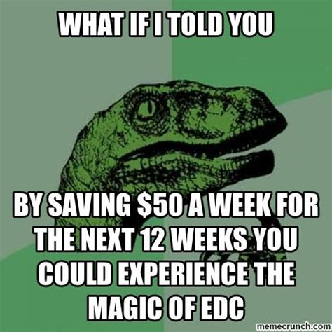 Edc Meme - what if i told you edc