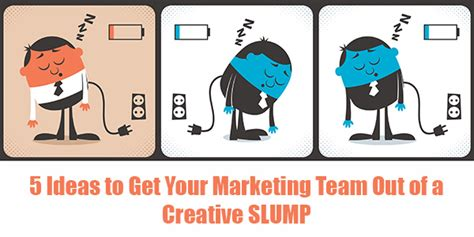 5 ideas to get your marketing team out of a creative slump