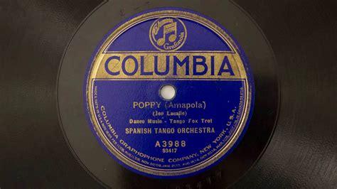 poppy and the orchestra poppy amapola spanish tango orchestra 1923 youtube