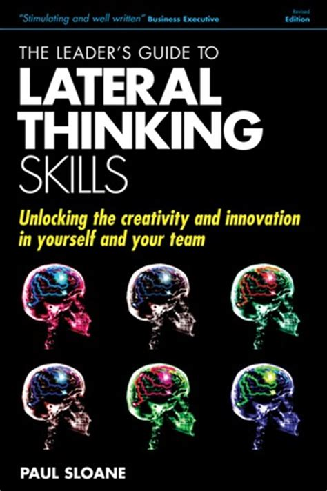 team creativity and innovation books the leader s guide to lateral thinking skills unlocking