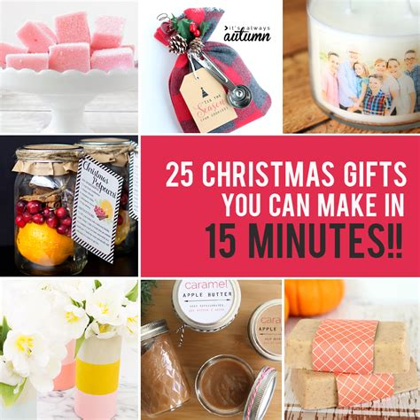10 easy christmas gifts to make 25 easy gifts you can make in 15 minutes it s always autumn