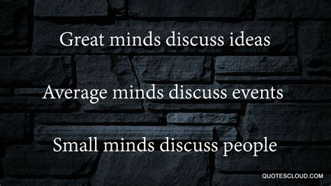 great minds discuss ideas average minds discuss  small minds discuss people quotescloud