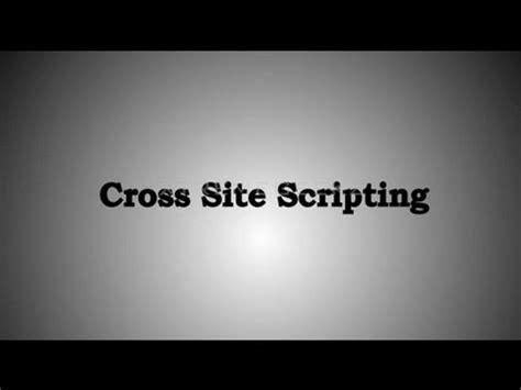 xss tutorial youtube hacking tutorial how to xss cross site scripting via