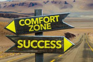 how to leave your comfort zone your comfort zone 7 simple steps to leave your comfort zone