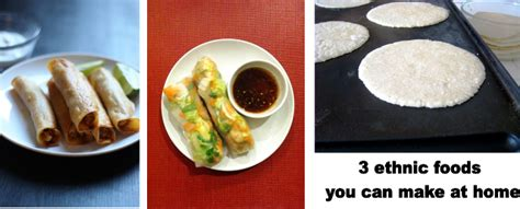 Food To Make At Home by 3 Ethnic Foods You Can Make Yourself