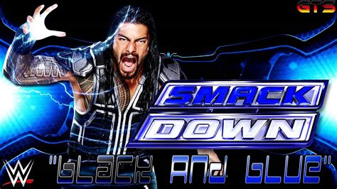 theme song smackdown 2015 2014 wwe smackdown bumper theme song quot black and blue