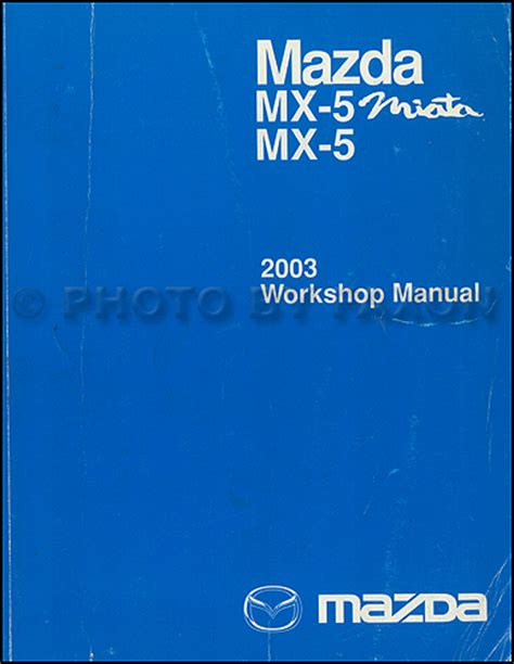best car repair manuals 2003 mazda mx 5 parental controls 2003 mazda mx 5 miata repair shop manual original