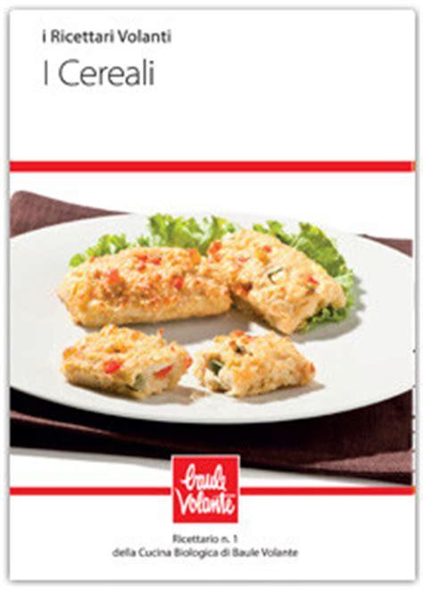 baule volante ricette i cereali ricettario n 1 della cucina biologica di baule