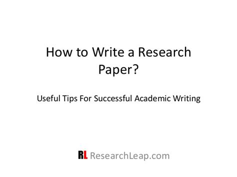 how to write a scholarly research paper how to write a research paper useful tips for
